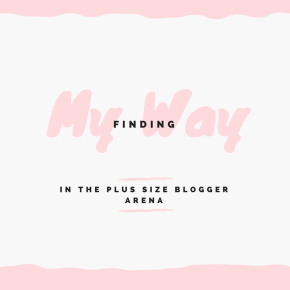 Finding My Way in the Plus Size BloggerArena