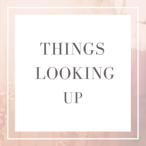 Things Looking Up